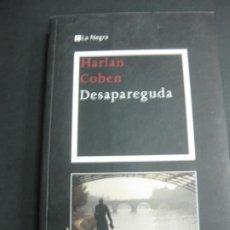 Libros de segunda mano: DESAPAREGUDA. HARLAN COBEN. .LA MAGRANA, 1ª EDICIO 2010. LA NEGRA, 4. Lote 195201537