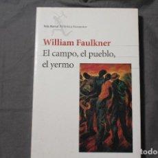 Libros de segunda mano: EL CAMPO, EL PUEBLO, EL YERMO. WILLIAM FAULKNER. Lote 195201551