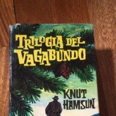 Libros de segunda mano: TRILOGIA DEL VAGABUNDO. KNUT HAMSUN. Lote 195203191