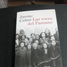 Libros de segunda mano: LAS VOCES DEL PAMANO. JAUME CABRE. DESTINO, 2010. COLECCION ANCORA Y DELFIN Nº 1078. . Lote 195203488