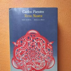 Libros de segunda mano: TERRA NOSTRA CARLOS FUENTES PRIMERA EDICIÓN. Lote 195209383