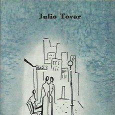 Libros de segunda mano: JULIO TOVAR-CRÓNICA DE UNA CALLE TRANQUILA.EDICIÓN FACSIMIL.2002.. Lote 195213196