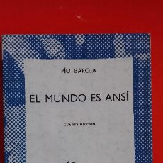 Libros de segunda mano: EL MUNDO ES ANSÍ. PÍO BAROJA. COLECCIÓN AUSTRAL Nº331 4ªED. 1968 ESPASA CALPE. Lote 195229093