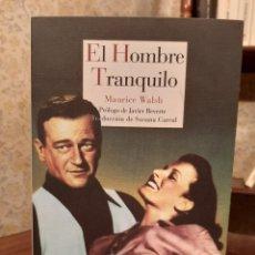 Libros de segunda mano: MAURICE WALSH - EL HOMBRE TRANQUILO. Lote 195239603