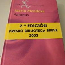 Libros de segunda mano: SATANÁS MARIO MENDOZA PREMIO BIBLIOTECA BREVE 2002. Lote 195239747