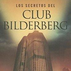 Libros de segunda mano: LOS SECRETOS DEL CLUB BILDERBERG. Lote 195240085