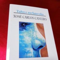Libros de segunda mano: LIBRO-TALVEZ MELANCOLÍA-DIARIO DO HOME IMPOSIBLE-X.CARLOS CANEIRO-ESPIRAL MAIOR S.L.-1999. Lote 195242606