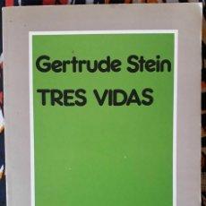 Libros de segunda mano: GERTRUDE STEIN . TRES VIDAS. Lote 195243830
