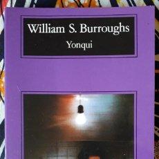 Libros de segunda mano: WILLIAM S. BURROUGHS . YONQUI . ANAGRAMA. Lote 195243942