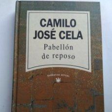 Libros de segunda mano: PABELLÓN DE REPOSO/CAMILO JOSÉ CELA. Lote 195244076