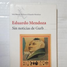Libros de segunda mano: LIBRO / EDUARDO MENDOZA / SIN NOTICIAS DE GURB 2011. Lote 195244268