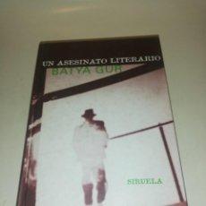 Libros de segunda mano: BATYA GUR , UN ASESINATO LITERARIO. Lote 195247312