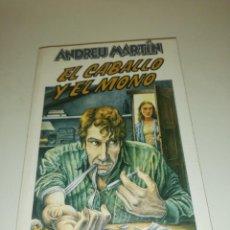 Libros de segunda mano: ANDREU MARTÍN , EL CABALLO Y EL MONO. Lote 195247321