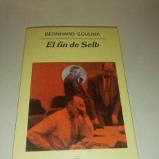 Libros de segunda mano: BERNHARD SCHLINK , EL FIN DE SELB. Lote 195247353
