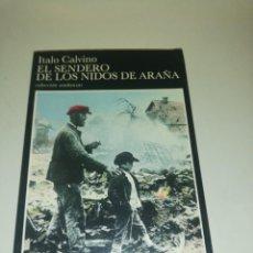 Libros de segunda mano: ITALO CALVINO , EL SENDERO DE LOS NIDOS DE ARAÑA. Lote 195247388