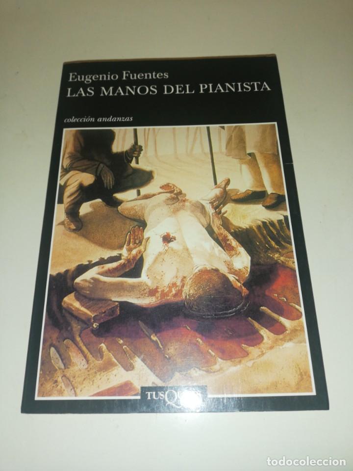 EUGENIO FUENTES , LAS MANOS DEL PIANISTA (Libros de Segunda Mano (posteriores a 1936) - Literatura - Narrativa - Otros)