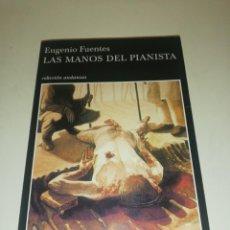 Libros de segunda mano: EUGENIO FUENTES , LAS MANOS DEL PIANISTA. Lote 195247446