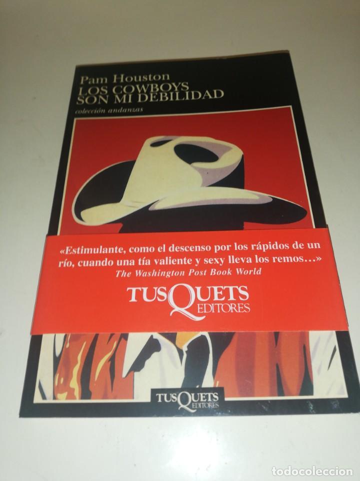 PAM HOUSTON , LOS COWBOYS SON MI DEBILIDAD (Libros de Segunda Mano (posteriores a 1936) - Literatura - Narrativa - Otros)