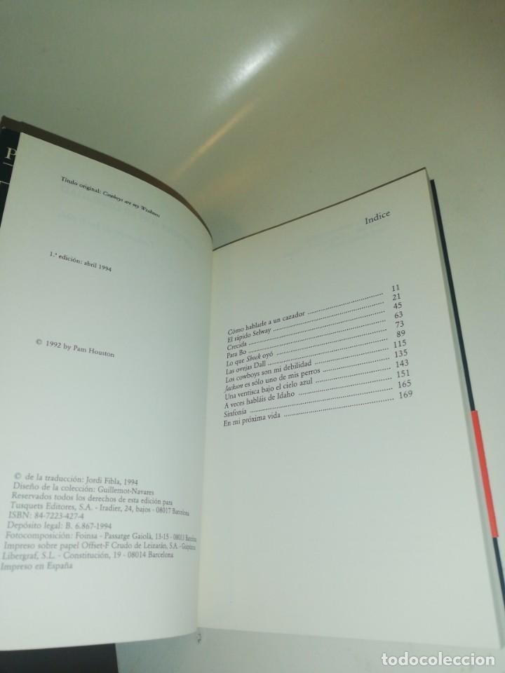 Libros de segunda mano: PAM HOUSTON , LOS COWBOYS SON MI DEBILIDAD - Foto 2 - 195247453