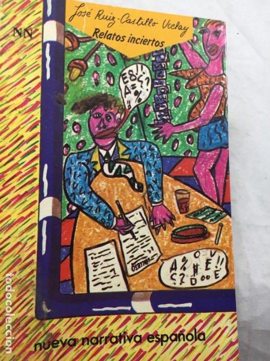 RELATOS INCIERTOS, JOSÉ RUIZ CASTILLO UCELAY CON DEDICATORIA Y FIRMA AUTÓGRAFA DEL AUTOR 1985 (Libros de Segunda Mano (posteriores a 1936) - Literatura - Narrativa - Otros)
