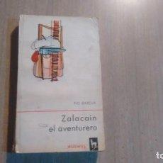 Libros de segunda mano: ZALACAIN EL AVENTURERO - PIO BAROJA -. Lote 195283660