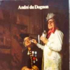 Libros de segunda mano: PEYREFITTE DEMAQUILLE. ANDRE DU DOGNON. LIBRO JEAN-PIERRE OLIVIER. LIBRO EN FRANCES.. Lote 195288341