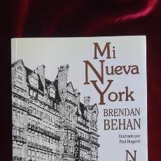 Libros de segunda mano: MI NUEVA YORK - BEHAN BRENDAN - MARBOT EDICIONES 2002. Lote 195288832