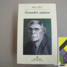 Libros de segunda mano: SELF, WILL: GRANDES SIMIOS (TRAD:BENITO GÓMEZ IBÁÑEZ). Lote 195298022