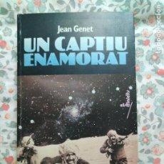 Libros de segunda mano: JEAN GENET UN CAPTIU ENAMORAT. Lote 195299020