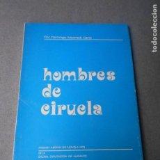Libros de segunda mano: HOMBRES DE CIRUELA. Lote 195299296