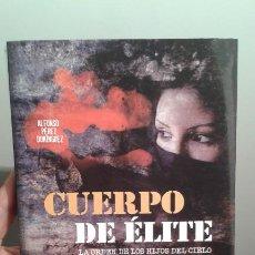 Libros de segunda mano: CUERPO DE ÉLITE – LA ORDEN DE LOS HIJOS DEL CIELO. Lote 195304875