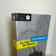 Libros de segunda mano: LA ISLA DE BOWEN. CÉSAR MALLORQUÍ. EDEBÉ. PREMIO DE LITERATURA JUVENIL 2012. VER FOTOS ADJUNTAS.. Lote 195307343