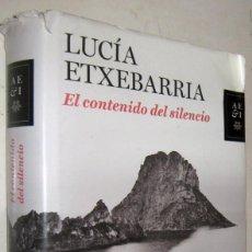 Libros de segunda mano: EL CONTENIDO DEL SILENCIO - LUCIA ETXEBARRIA. Lote 195307977