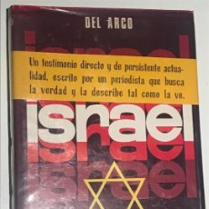 Libros de segunda mano: ISRAEL. LOS JUDIOS EN LA TIERRA PROMETIDA. DEL ARCO . Lote 195323615