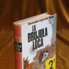 Libros de segunda mano: LA BRUJULA LOCA,TORCUATO LUCA DE TENA,EDITORIAL PLANETA.1964.. Lote 195324688