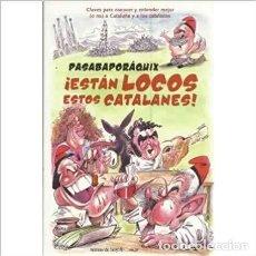 Libros de segunda mano: ESTÁN LOCOS ESTOS CATALANES.ISBN 9788484605829. Lote 195343015