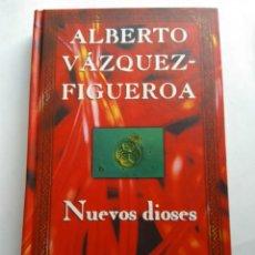 Libros de segunda mano: NUEVOS DIOSES/ALBERTO VÁZQUEZ FIGUEROA. Lote 195343742