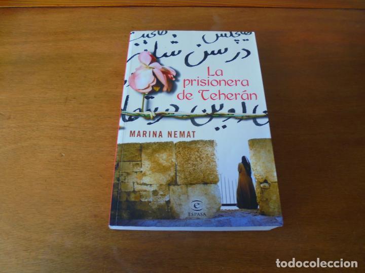 LA PRISIONERA DE TEHERAN (MARINA NEMAT) (Libros de Segunda Mano (posteriores a 1936) - Literatura - Narrativa - Otros)