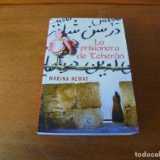 Libros de segunda mano: LA PRISIONERA DE TEHERAN (MARINA NEMAT). Lote 195344677