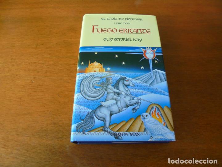 EL LIBRO DE FIONAVAR, LIBRO DOS: FUEGO ERRANTE (GUY GAVRIEL KAY) (Libros de Segunda Mano (posteriores a 1936) - Literatura - Narrativa - Otros)
