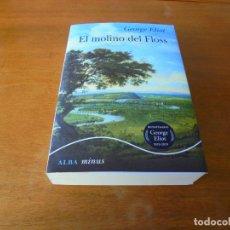 Libros de segunda mano: EL MOLINO DEL FLOSS (GEORGE ELIOT). Lote 195345080