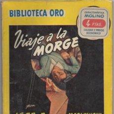Libros de segunda mano: MASLOWSKI, IGOR B. VIAJE A LA MORGE. BIBLIOTECA ORO SERIE AMARILLA Nº 312 A-BIBLIORO-118. Lote 195378900