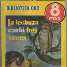 Libros de segunda mano: KELSEY, ERA. LA LECHUZA CANTO TRES VECES. BIBLIOTECA ORO SERIE AMARILLA Nº 341 A-BIBLIORO-119. Lote 195378968