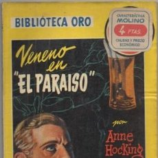 Libros de segunda mano: HICKING, ANNE. VENENO EN EL PARAISO. BIBLIOTECA ORO SERIE AMARILLA Nº 334 A-BIBLIORO-120. Lote 195379025