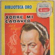 Libros de segunda mano: STOUT, REX. SOBRE MI CADAVER. BIBLIOTECA ORO SERIE AMARILLA Nº 269 A-BIBLIORO-123. Lote 195379270
