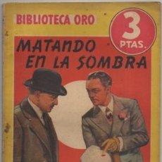 Libros de segunda mano: VAN DINE. MATANDO A LA SOMBRA. BIBLIOTECA ORO SERIE AMARILLA Nº 124 A-BIBLIORO-127. Lote 195383687