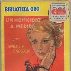 Libros de segunda mano: BABCOCK, DWIGHT. UN HOMICIDIO A MEDIDA. BIBLIOTECA ORO SERIE AMARILLA Nº 262 A-BIBLIORO-130. Lote 195383890
