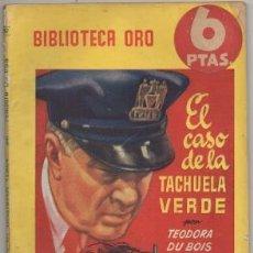 Libros de segunda mano: DUBOIS, TEODORA. EL CASO DE LA TACHUELA VERDE. BIBLIOTECA ORO SERIE AMARILLA Nº 362 A-BIBLIORO-131. Lote 195383975