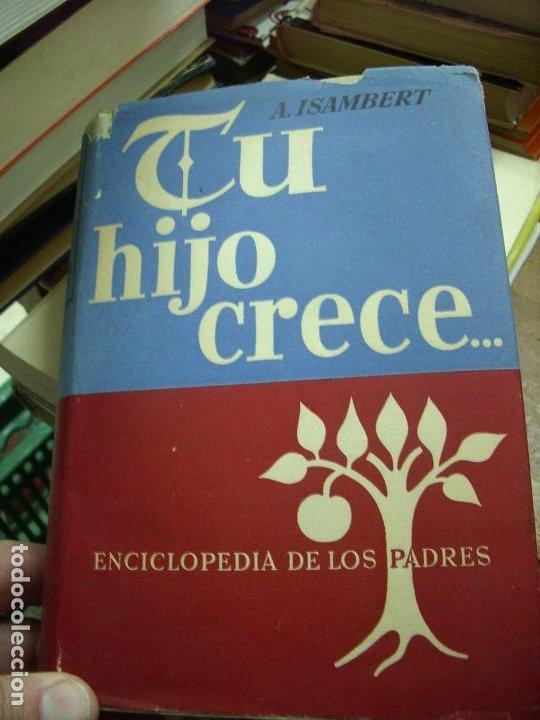 TU HIJO CRECE, A. ISAMBERT. L.36-41 (Libros de Segunda Mano (posteriores a 1936) - Literatura - Narrativa - Otros)