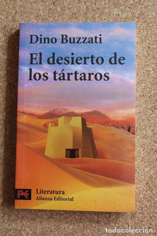 EL DESIERTO DE LOS TÁRTAROS. BUZZATI (DINO) MADRID, ALIANZA, 2005. (Libros de Segunda Mano (posteriores a 1936) - Literatura - Narrativa - Otros)